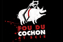 Fou du Cochon et Scie